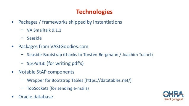 Technologies • Packages / frameworks shipped by Instantiations − VA Smalltalk 9.1.1 − Seaside • Packages from VAStGoodies....
