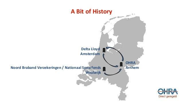 A Bit of History Delta Lloyd Amsterdam OHRA ArnhemNoord Braband Verzekeringen / Nationaal Spaarfonds Waalwijk