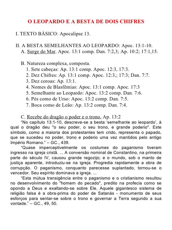 O LEOPARDO E A BESTA DE DOIS CHIFRES  I. TEXTO BÁSICO: Apocalipse 13.  II. A BESTA SEMELHANTES AO LEOPARDO: Apoc. 13:1-10....