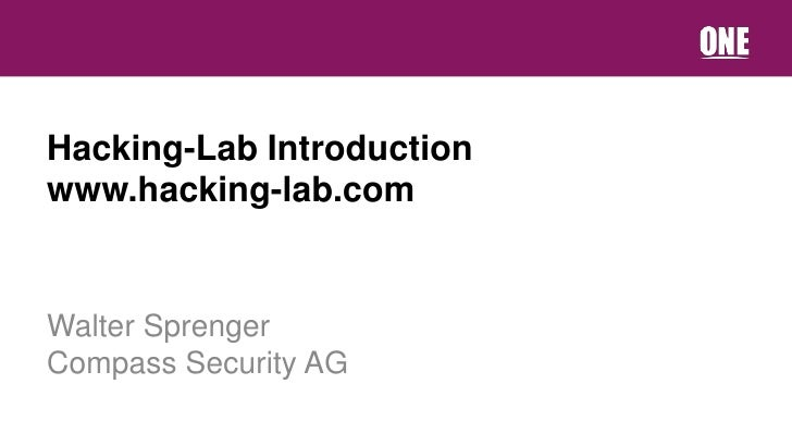 Hacking-Lab Introductionwww.hacking-lab.comWalter SprengerCompass Security AG