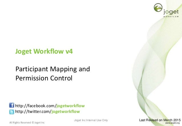 All Rights Reserved © Joget Inc Joget Workflow v4 Participant Mapping and Permission Control http://facebook.com/jogetwork...