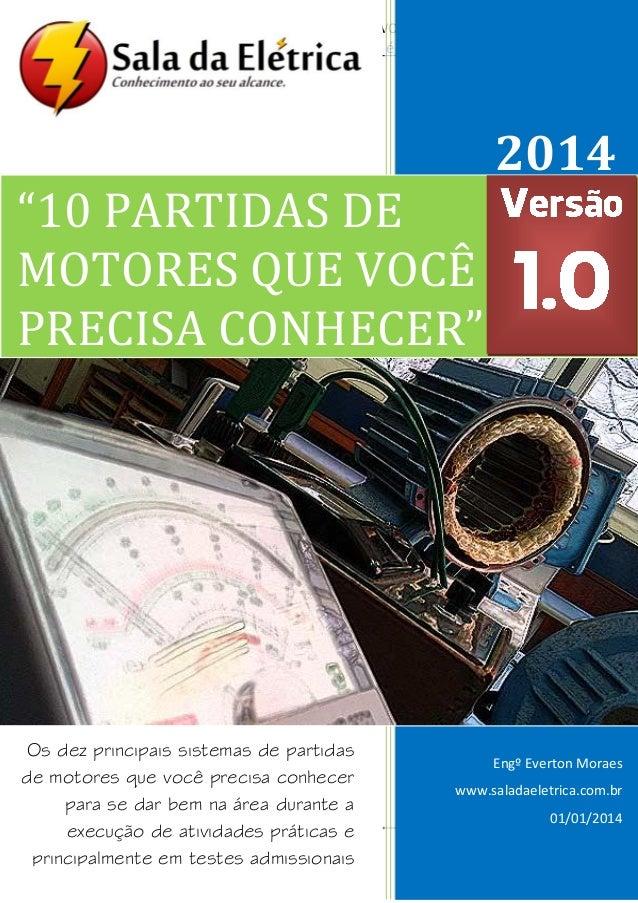 """1 http://www.saladaeletrica.com.br/  Engº Everton Moraes  """"10 PARTIDAS DE MOTORES QUE VOCÊ PRECISA CONHECER"""" – Versão 1.0 ..."""