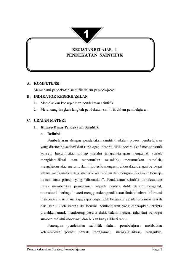KEGIATAN BELAJAR - 1  PENDEKATAN SAINTIFIK  A. KOMPETENSI Memahami pendekatan saintifik dalam pembelajaran B. INDIKATOR KE...