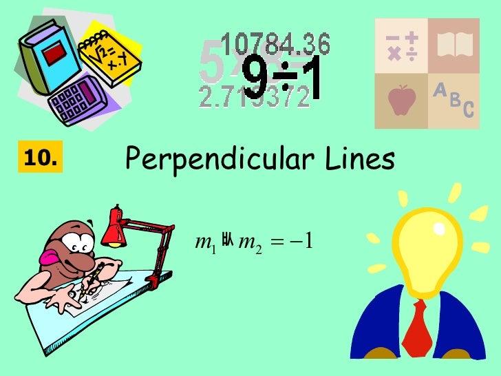 Perpendicular Lines 10.