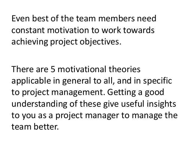 motivation in project management Leadership and motivation in project management is a separate topic every project manager must master in these two guides, you will learn about leadership without authority, how to build.