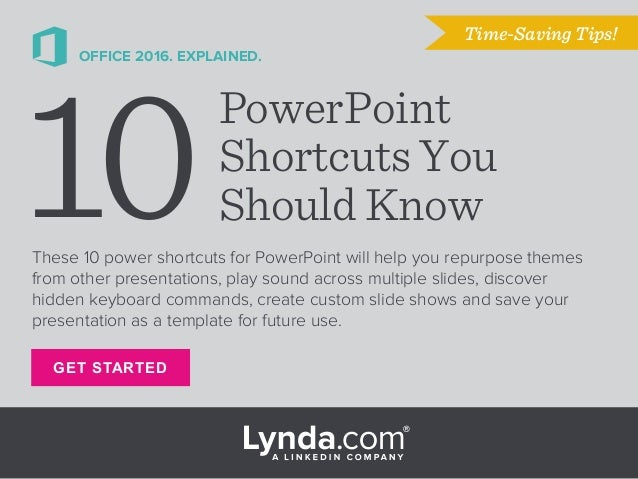 GET STARTED OFFICE 2016. EXPLAINED. These 10 power shortcuts for PowerPoint will help you repurpose themes from other pres...