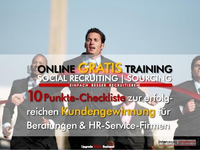 Upgrade YOUR Recruiting!  SOCIAL RECRUITING | SOURCING  ONLINE GRATIS TRAINING  E I N F A C H B E S S E R R E C R U I T I ...