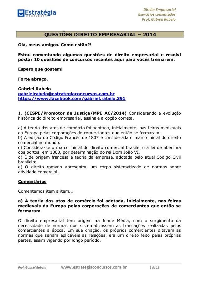 Direito Empresarial Exercícios comentados Prof. Gabriel Rabelo Prof. Gabriel Rabelo www.estrategiaconcursos.com.br 1 de 16...