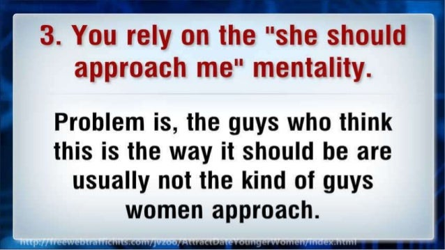 Problem is,  the guys who think  this is the way it should be are usually not the kind oi guys women approach.