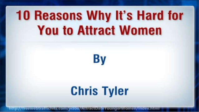 10 Reasons Why It's Hard for You to Attract Women