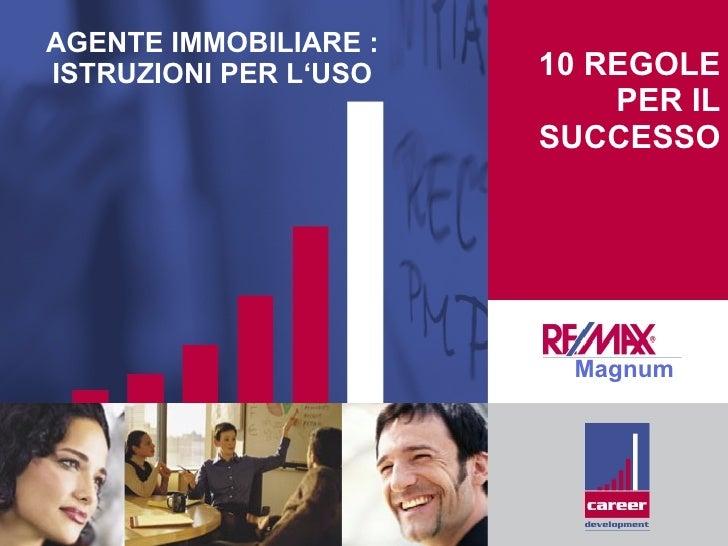 10 REGOLE PER IL SUCCESSO AGENTE IMMOBILIARE : ISTRUZIONI PER L'USO Magnum