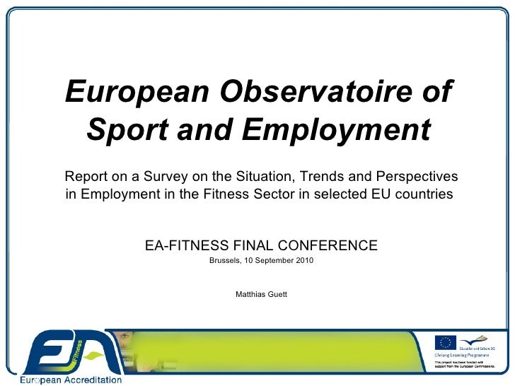 Report On A Survey On The Situation Trends And Perspectives In Employment In The Fitness Sector In Selected EU Countries