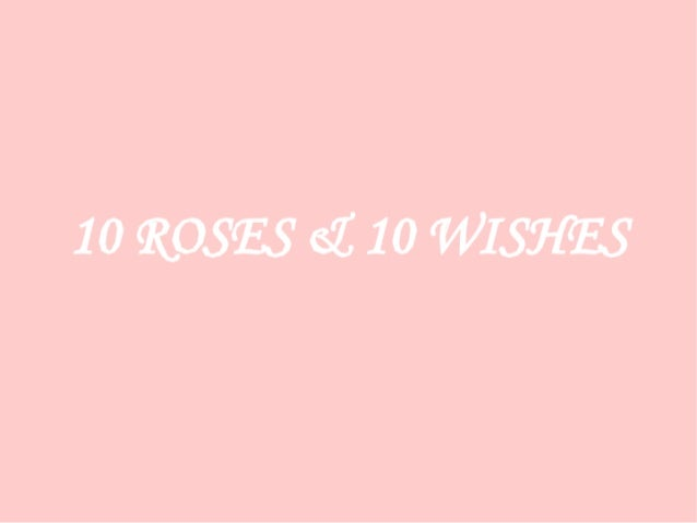 10  Roses  and wishes