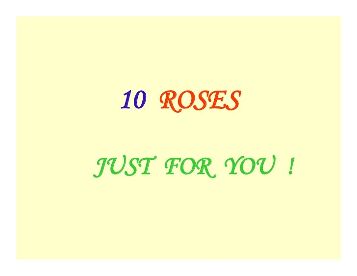 10 ROSES  JUST FOR YOU !
