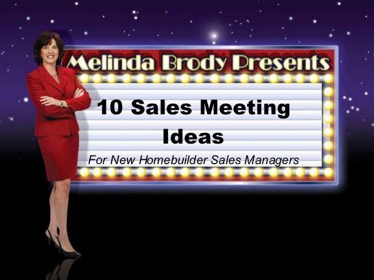 10 Sales Meeting Ideas For New Homebuilder Sales Managers