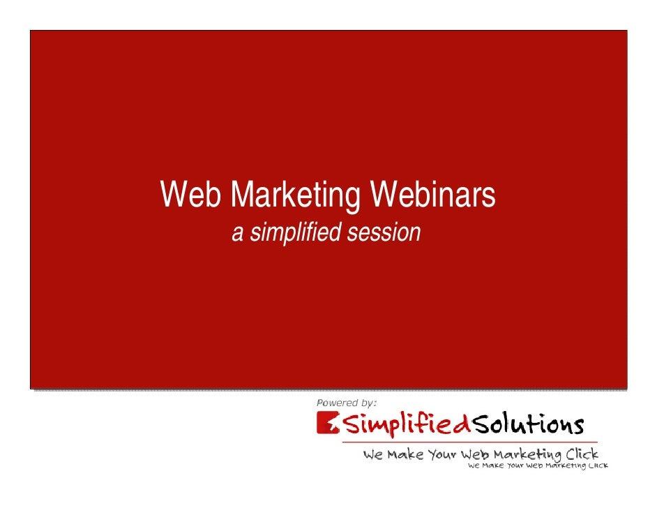 Web Marketing WebinarsWeb Marketing Webinars    a simplified session    a simplified session