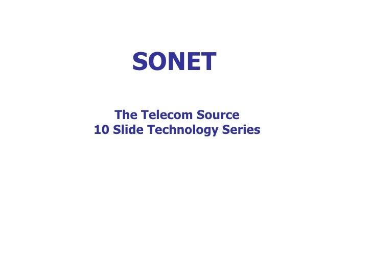 SONET The Telecom Source 10 Slide Technology Series