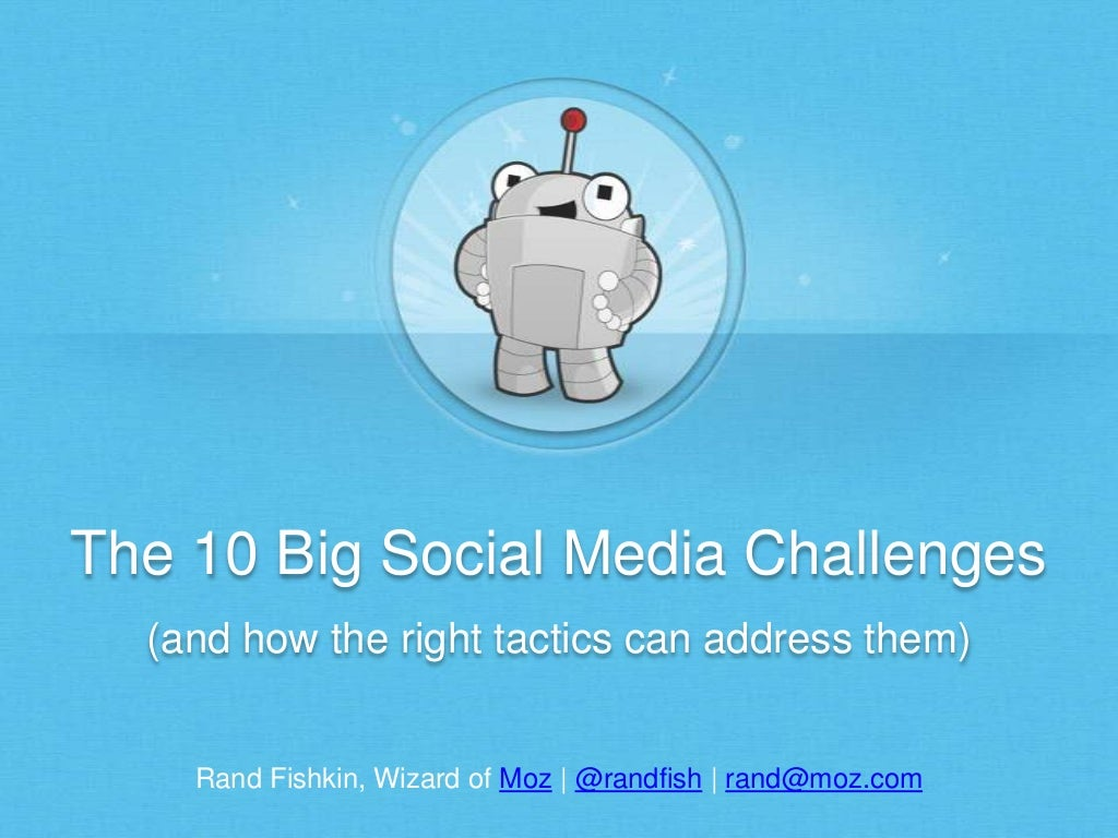 10 Problems with Social Media and How the Right Tactics Can Fix Them