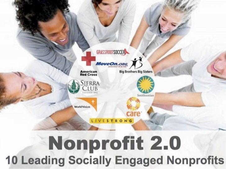 Nonprofits 2.0:                       10 Leading Socially Engaged                               NonprofitsThere are many w...