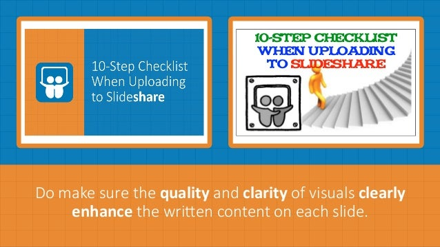 Do  make  sure  the  quality  and  clarity  of  visuals  clearly   enhance  the  wriKen  content  on  each  slide.   10-St...