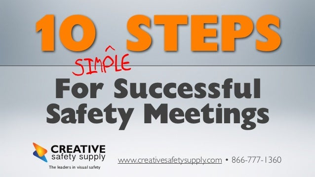 >  10MPLESTEPS SI For Successful Safety Meetings  www.creativesafetysupply.com • 866-777-1360 The leaders in visual safety