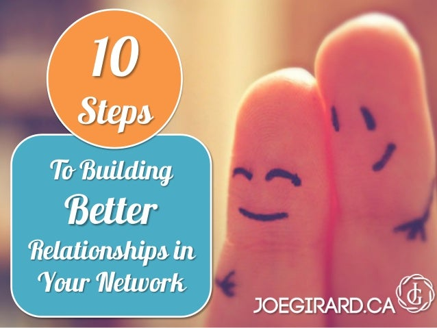 To Building Better Relationships in Your Network 10 Steps