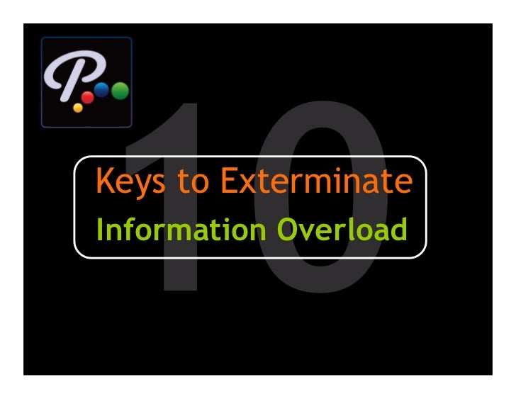 10 Keys to Exterminate Information Overload