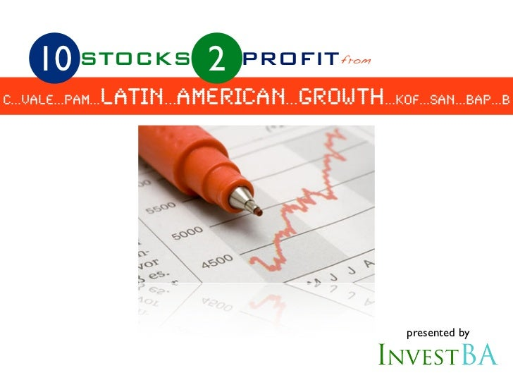10 STOCKS              2   PROFIT from                latin...american...growth...KOF...SAN...BAP...bc...vale...pam...    ...