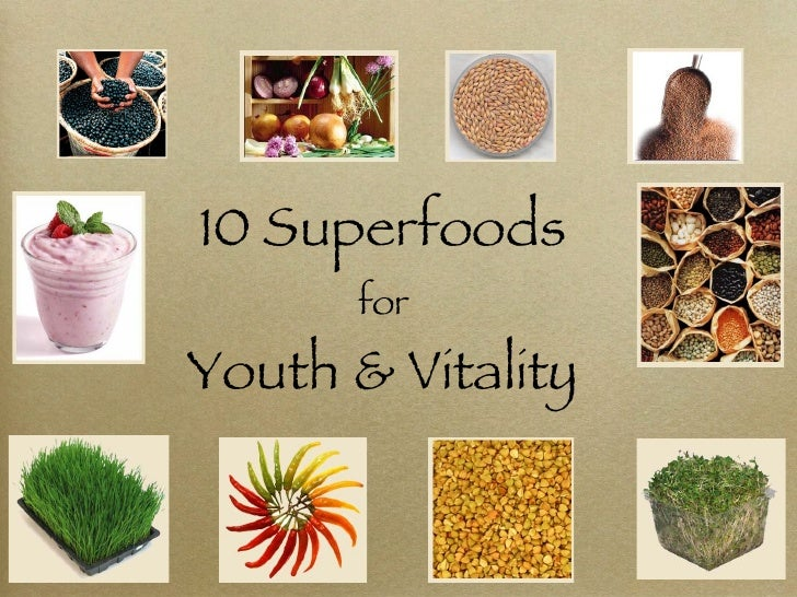 10 Superfoods for Youth & Vitality