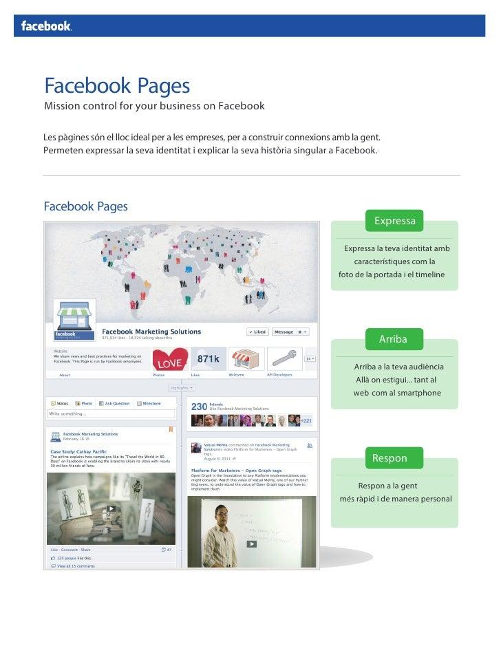 Facebook PagesMission control for your business on FacebookLes pàgines són el lloc ideal per a les empreses, per a constru...