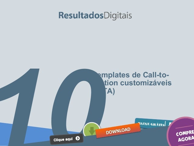 templates de Call-toAction customizáveis (CTA)  BAIXE GRÁTI S  C liq u e aq u i  E COMPR AGORA