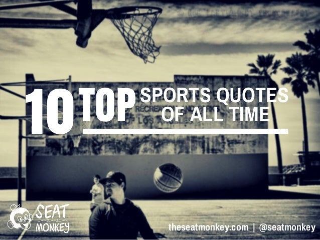 Top Ten Quotes Of All Time: Top Ten Sports Quotes Of All Time