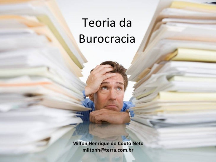 Teoria da  BurocraciaMilton Henrique do Couto Neto    miltonh@terra.com.br