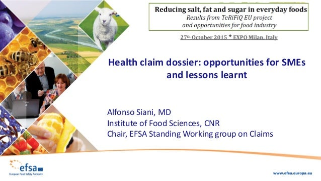 Health claim dossier: opportunities for SMEs and lessons learnt Alfonso Siani, MD Institute of Food Sciences, CNR Chair, E...