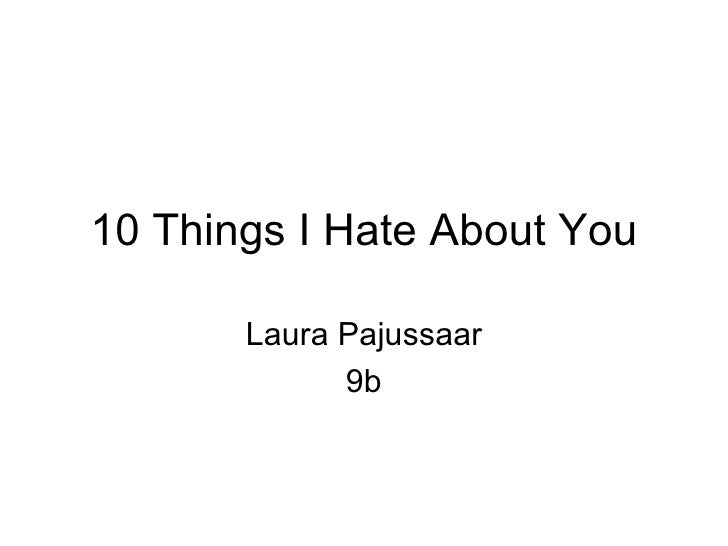 10 Things I Hate About You Laura Pajussaar 9b
