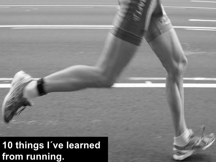 10 things I´ve learned from running.