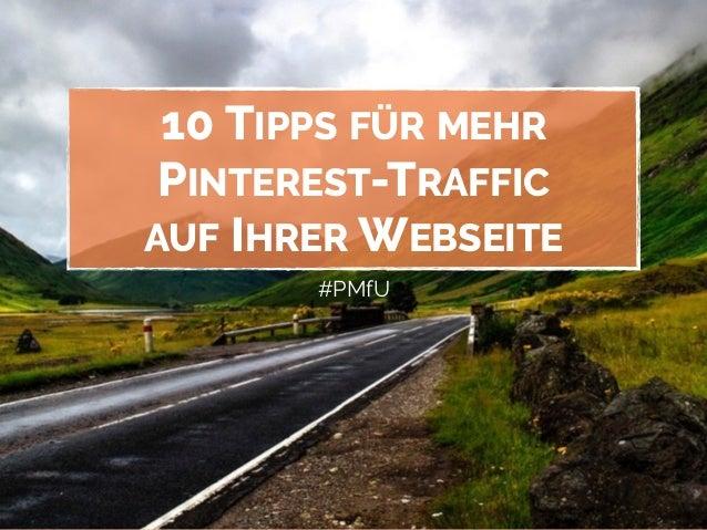10 TIPPS FÜR MEHR PINTEREST-TRAFFIC AUF IHRER WEBSEITE #PMfU