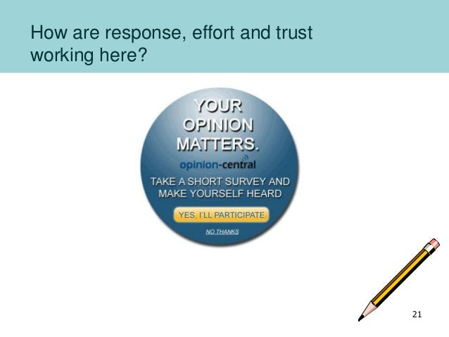 How are response, effort and trust working here? 21