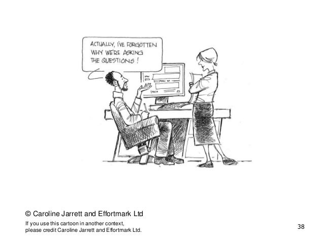© Caroline Jarrett and Effortmark Ltd If you use this cartoon in another context, please credit Caroline Jarrett and Effor...