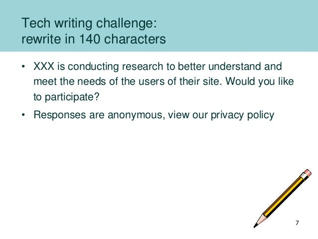 Tech writing challenge: rewrite in 140 characters • XXX is conducting research to better understand and meet the needs of ...
