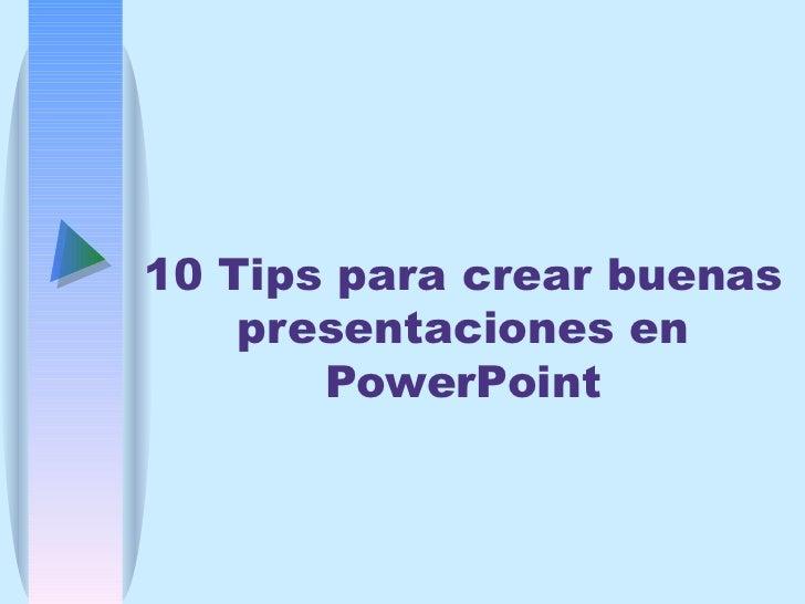 10 Tips para crear buenas presentaciones en PowerPoint