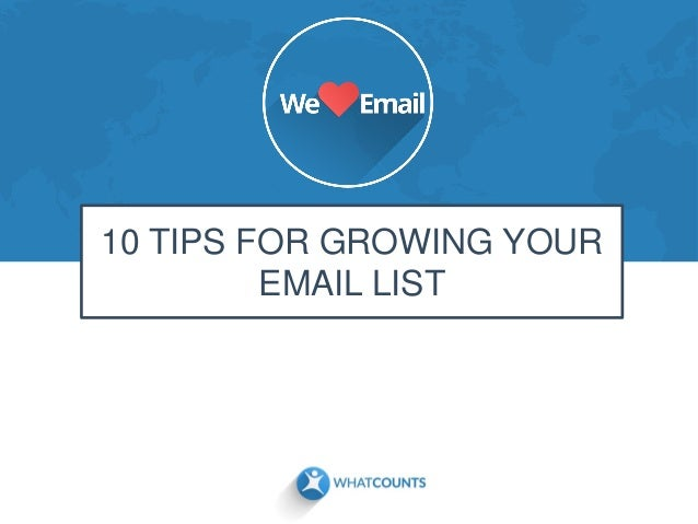 10 TIPS FOR GROWING YOUR EMAIL LIST