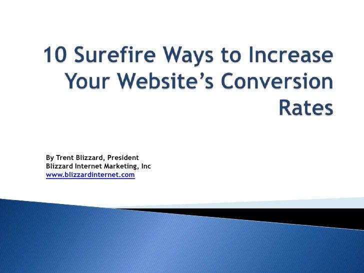 By Trent Blizzard, PresidentBlizzard Internet Marketing, Incwww.blizzardinternet.com