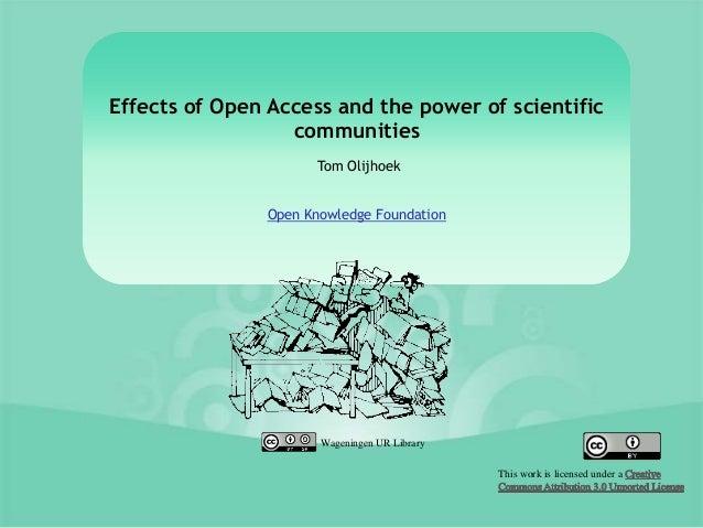 Effects of Open Access and the power of scientific                  communities                      Tom Olijhoek         ...