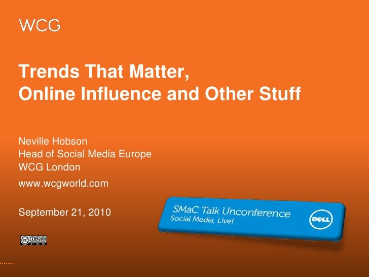 Trends That Matter, Online Influence and Other Stuff<br />Neville Hobson<br />Head of Social Media Europe<br />WCG London<...