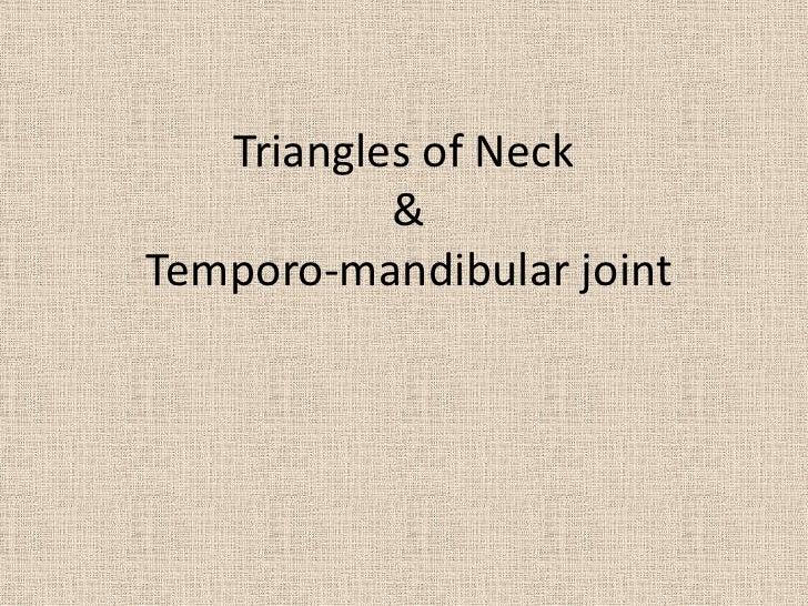 Triangles of Neck & Temporo-mandibular joint<br />