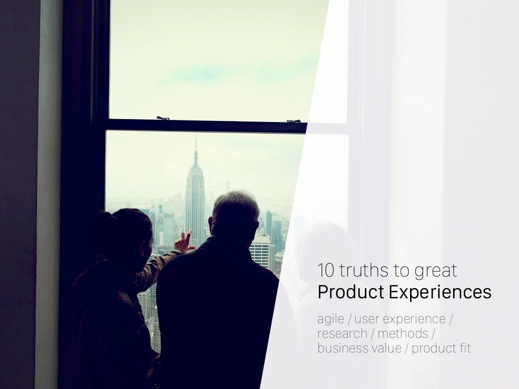 10 Truths to Great Product Experiences