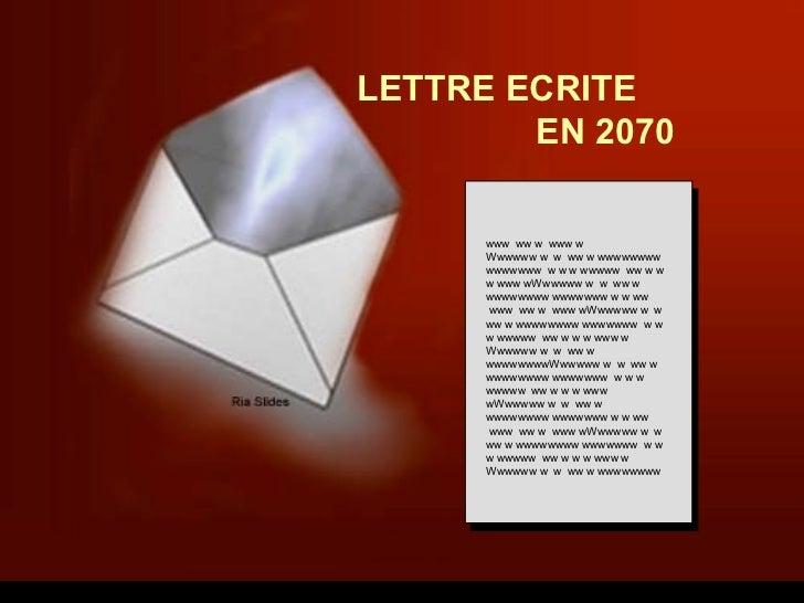 LETTRE ECRITE        EN 2070      www ww w www w      Wwwwww w w ww w wwwwwwww      wwwwwww w w w wwwww ww w w      w www ...