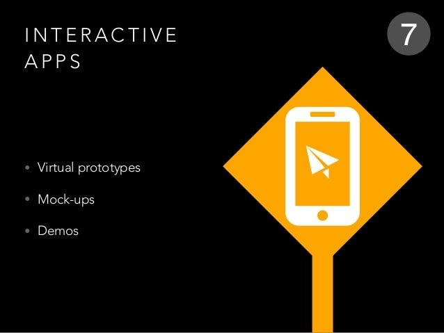 I N T E R A C T I V E A P P S • Virtual prototypes • Mock-ups • Demos 7