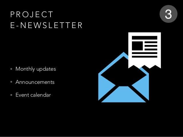P R O J E C T  E - N E W S L E T T E R • Monthly updates • Announcements • Event calendar 3
